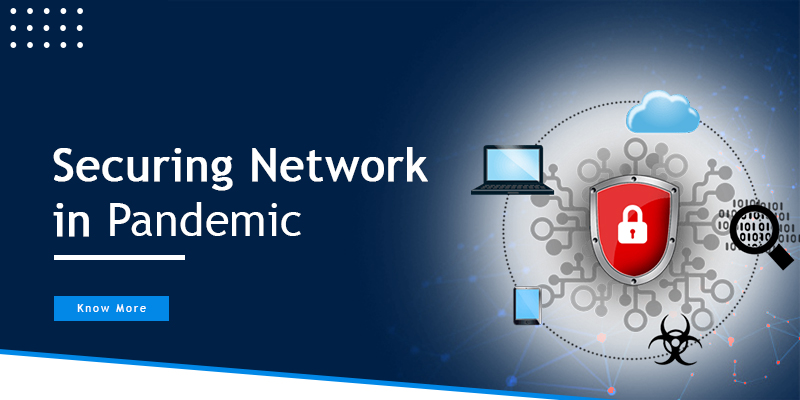 Securing Network in Pandemic